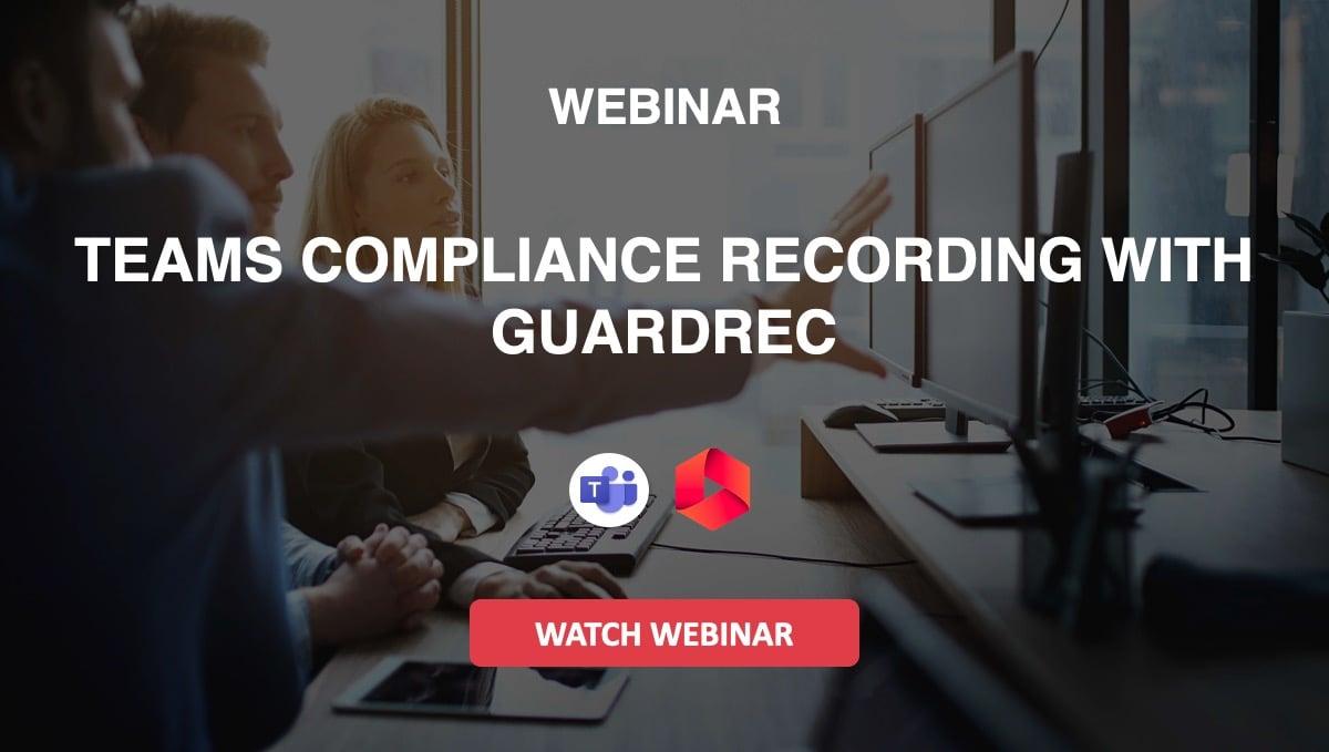 Microsoft-teams-compliance-recording-with-guardrec-webinar