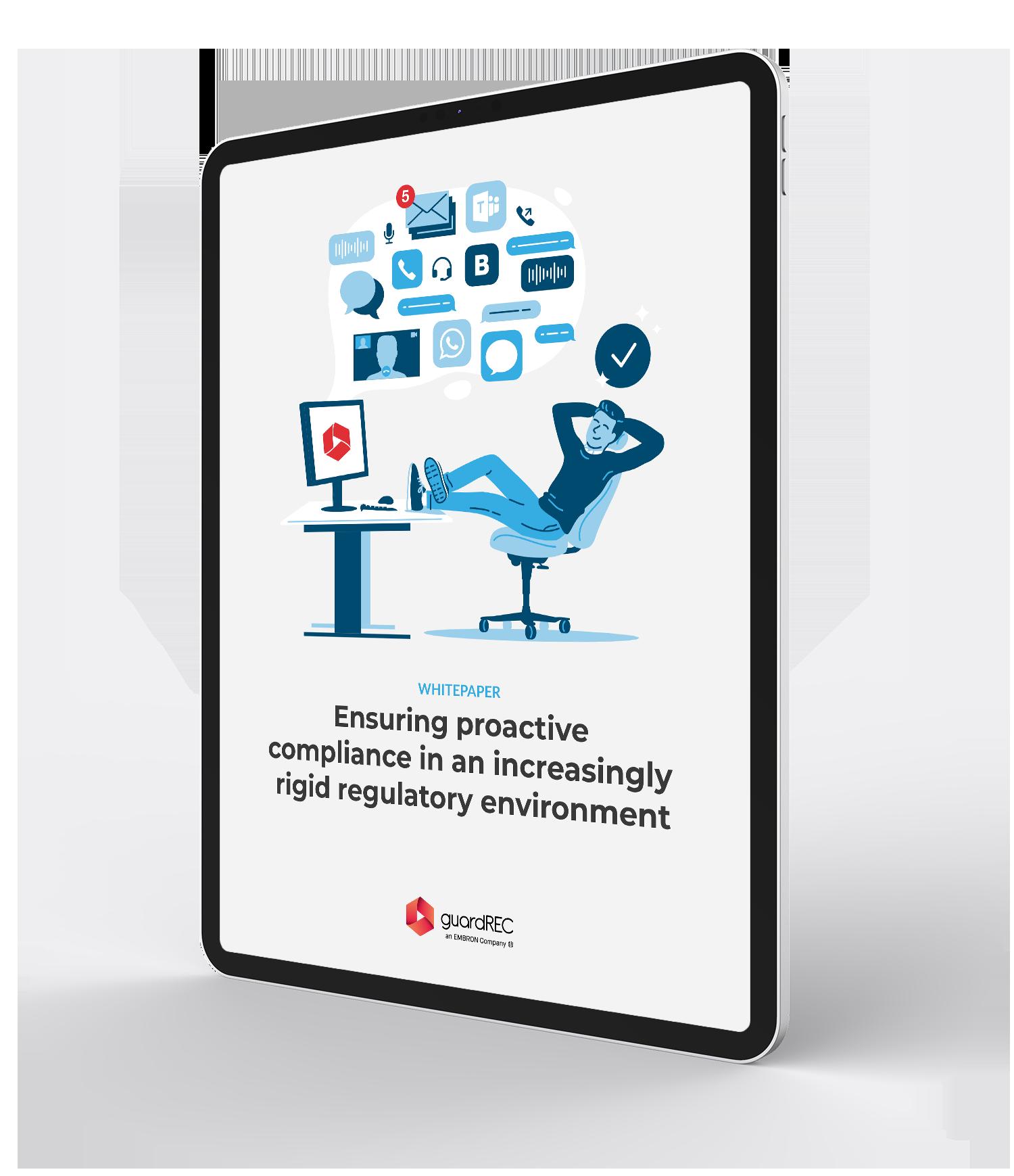 Ensuring proactive compliance in an increasingly rigid regulatory environment
